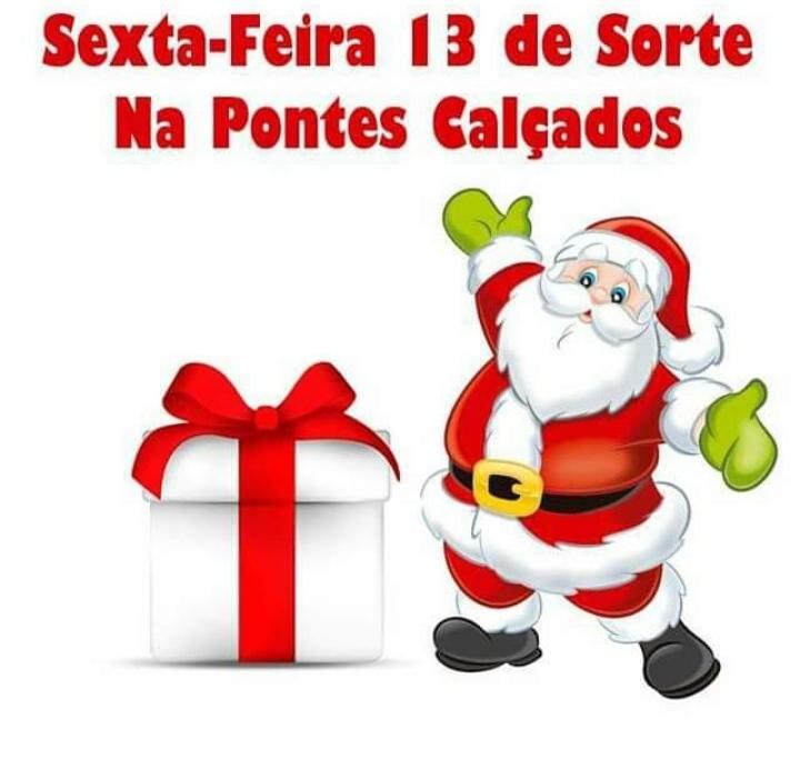 AAA_01_Pontes_Calcados_Natal_Papai_Noel_Sexta_Feira_13_da_Sorte